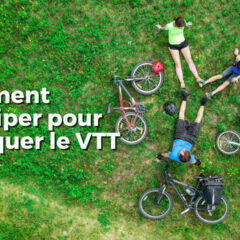 Comment s'équiper pour pratiquer le VTT
